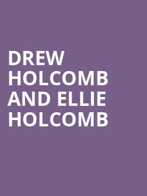 Drew Holcomb and Ellie Holcomb at Peace Concert Hall