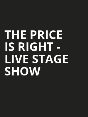 The Price Is Right - Live Stage Show Poster